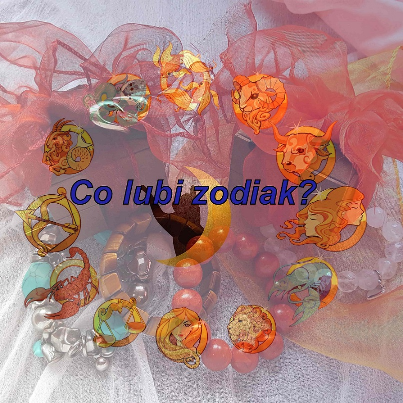 Co lubi zodiak?