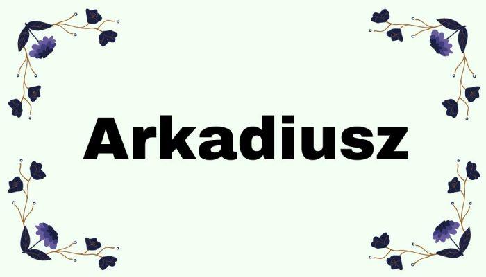 Magia imion - Arkadiusz